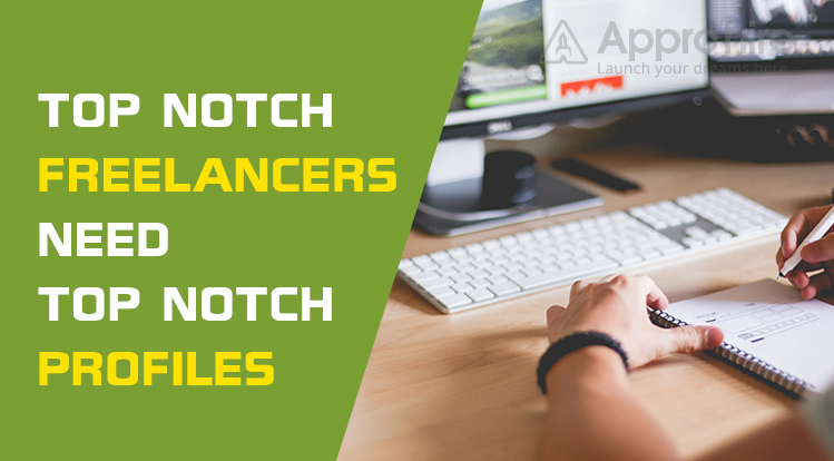 Top Notch Freelancers Need Top Notch Profiles