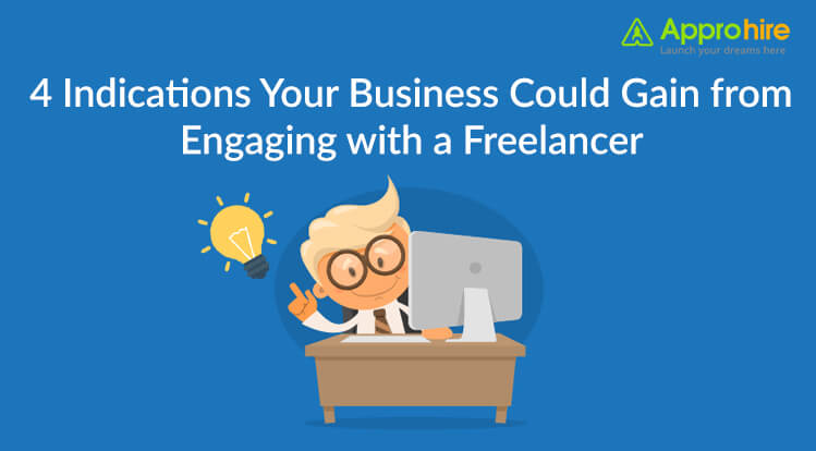 4 Indications Your Business Could Gain from Engaging with a Freelancer